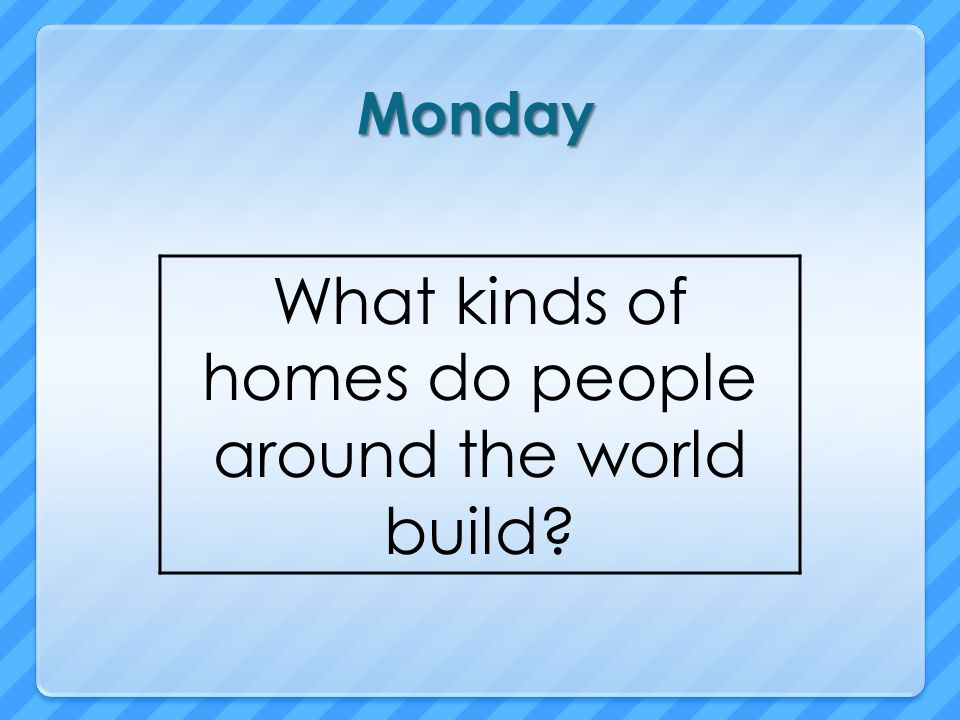 Today we will learn: Build Background Amazing Words Shared Reading: Homes Around the World Vocabulary Words Reteach /a/ and /i/ High-Frequency Words Decodable Reader 30: The Quiz Grammar: Verbs That Add -s Science: Building Materials Comprehension: Compare and Contrast Seasons