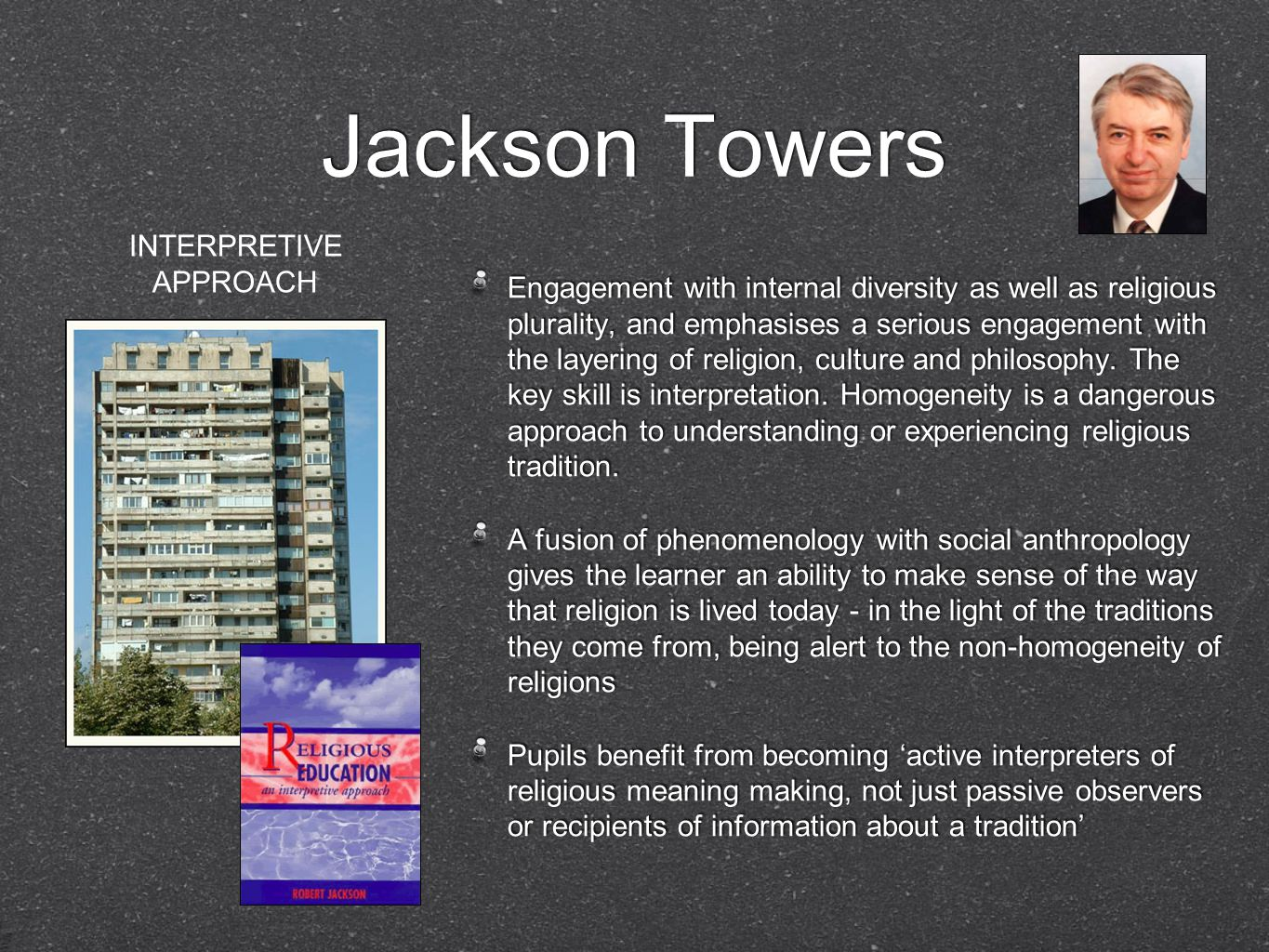 Jackson Towers Engagement with internal diversity as well as religious plurality, and emphasises a serious engagement with the layering of religion, culture and philosophy.