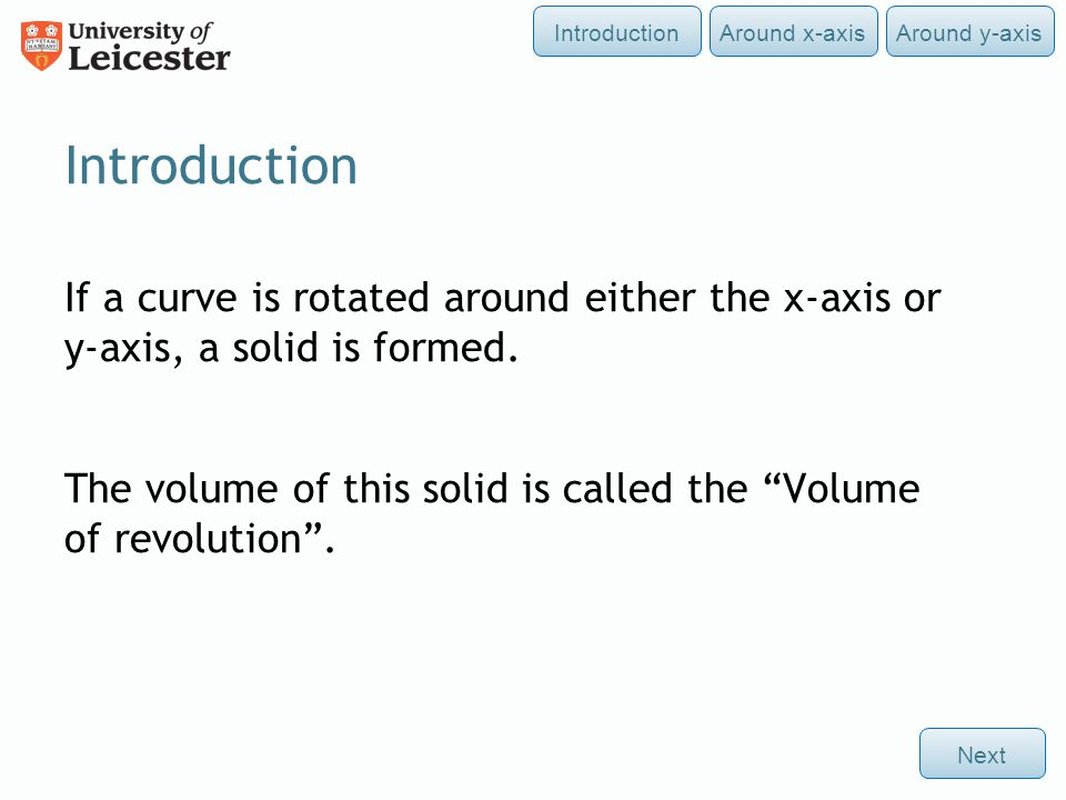 If a curve is rotated around either the x-axis or y-axis, a solid is formed.