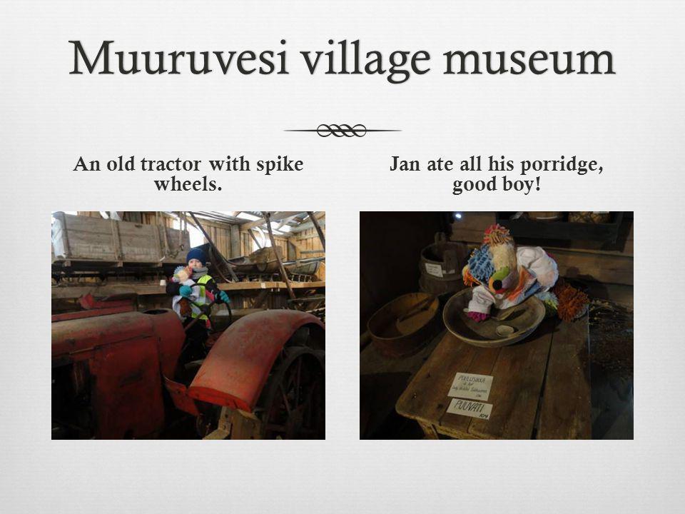 Muuruvesi village museumMuuruvesi village museum The girls are teaching Jan how to walk.