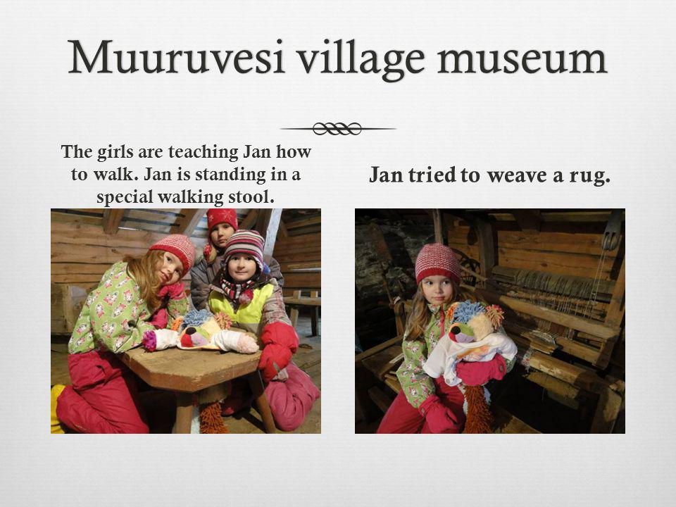 Muuruvesi village museumMuuruvesi village museum The girls are teaching Jan how to walk.