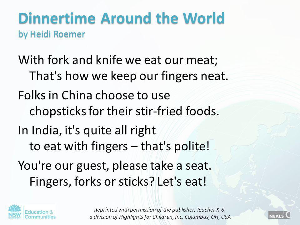 Dinnertime Around the World by Heidi Roemer With fork and knife we eat our meat; That s how we keep our fingers neat.