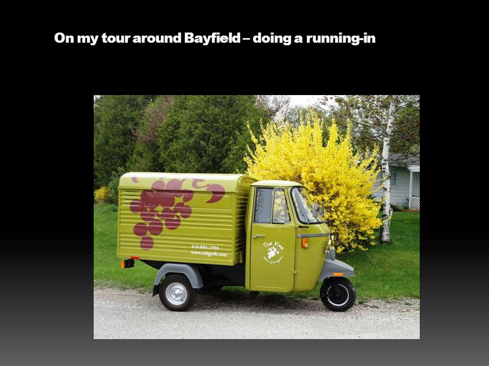 On my tour around Bayfield – doing a running-in