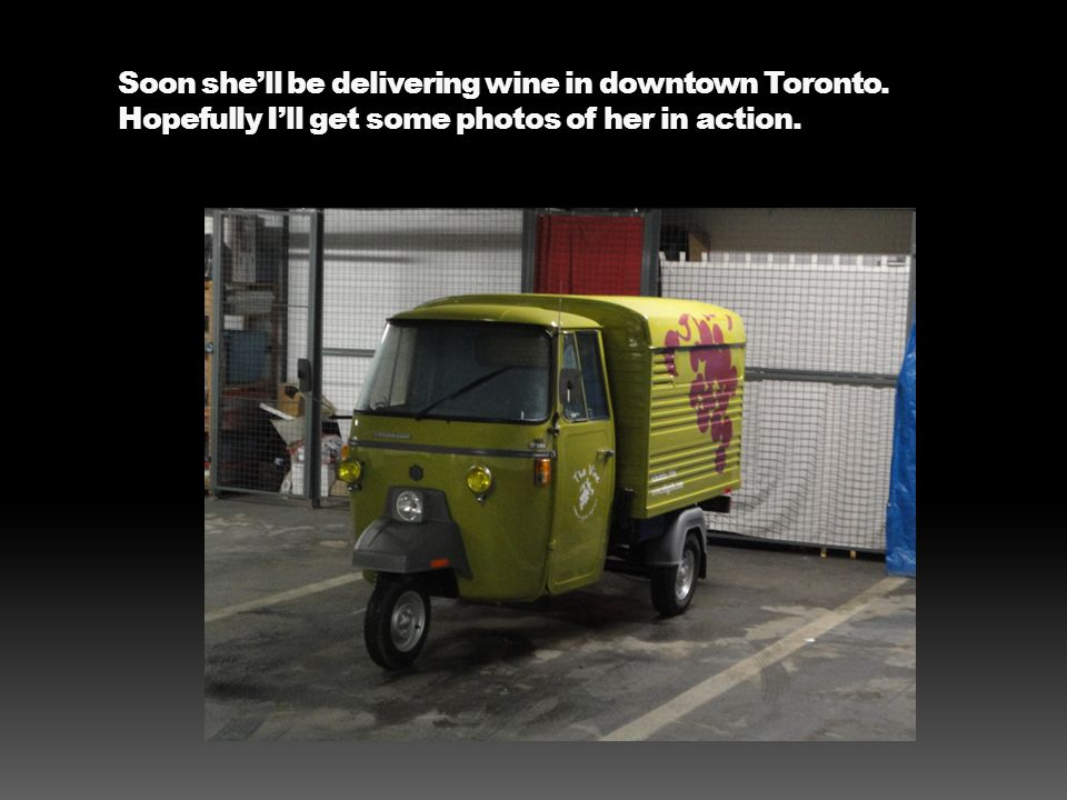 Soon she'll be delivering wine in downtown Toronto.