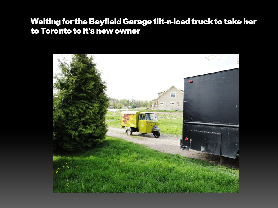 Waiting for the Bayfield Garage tilt-n-load truck to take her to Toronto to it's new owner