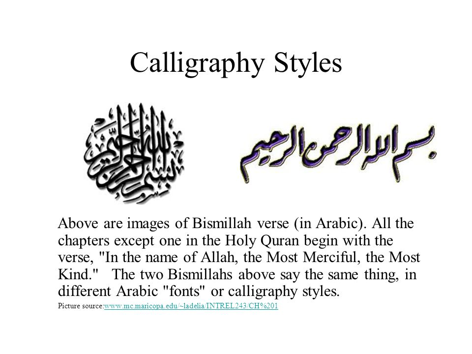 Calligraphy Styles Above are images of Bismillah verse (in Arabic).