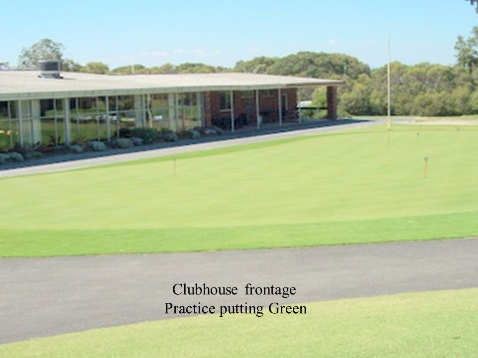 Clubhouse frontage Practice putting Green