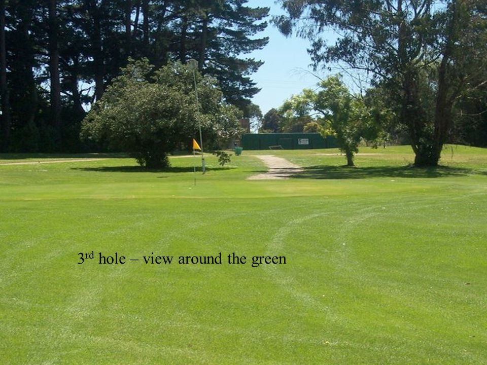 3 rd hole – view around the green