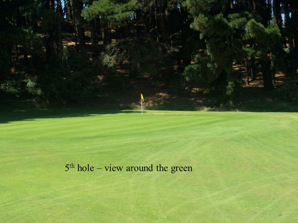 5 th hole – view around the green