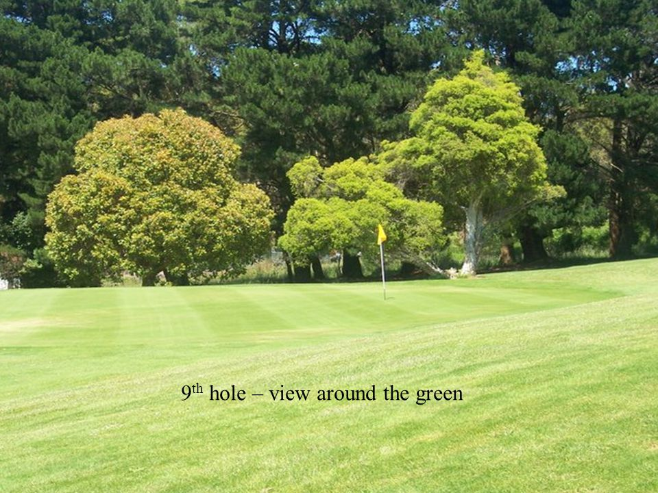9 th hole – view around the green