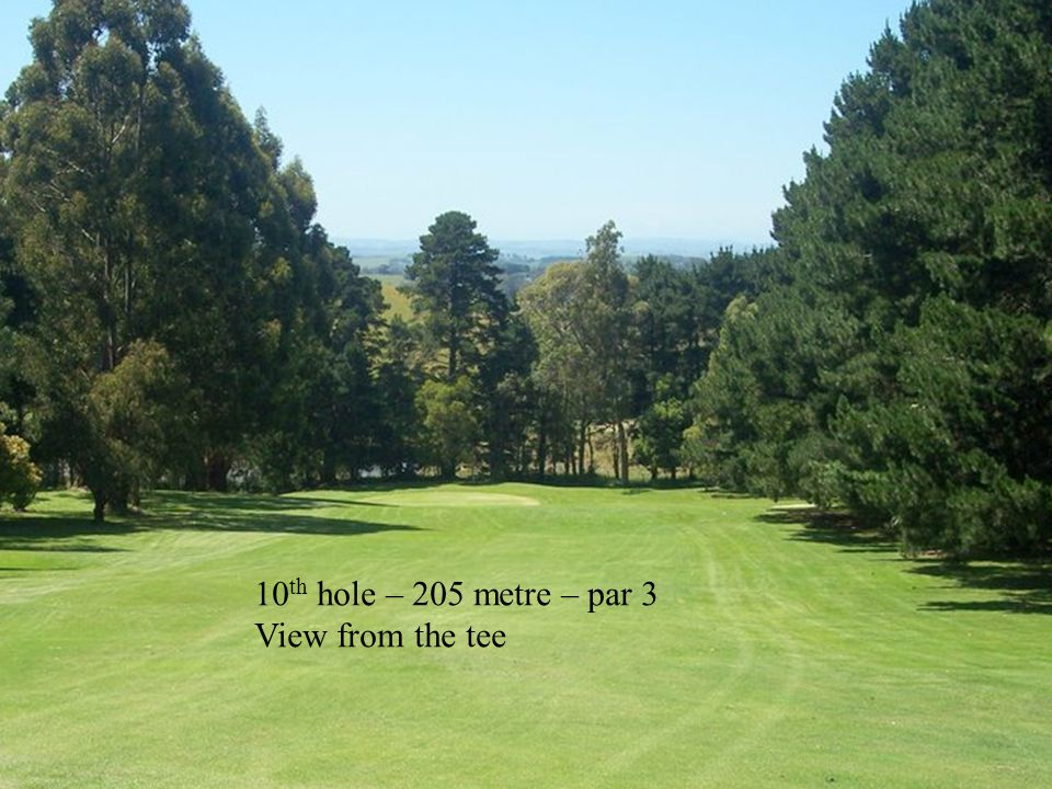 10 th hole – 205 metre – par 3 View from the tee
