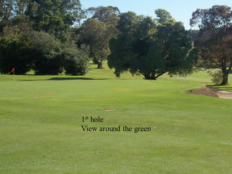16 th hole – 280 metre – par 4 View from the tee