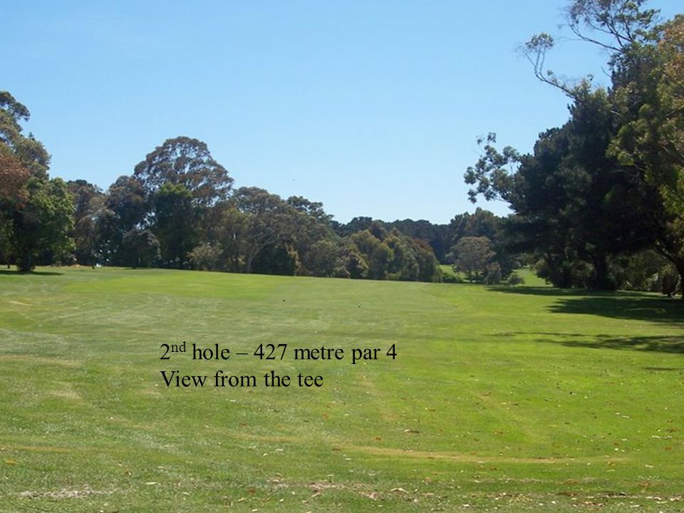 13 th hole – 142 metre – par 3 View from the tee