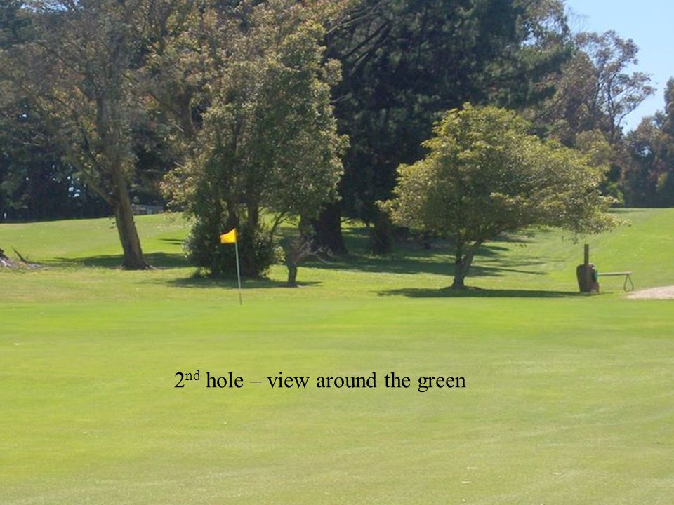 17 th hole – 360 metre – par 4 View from the tee