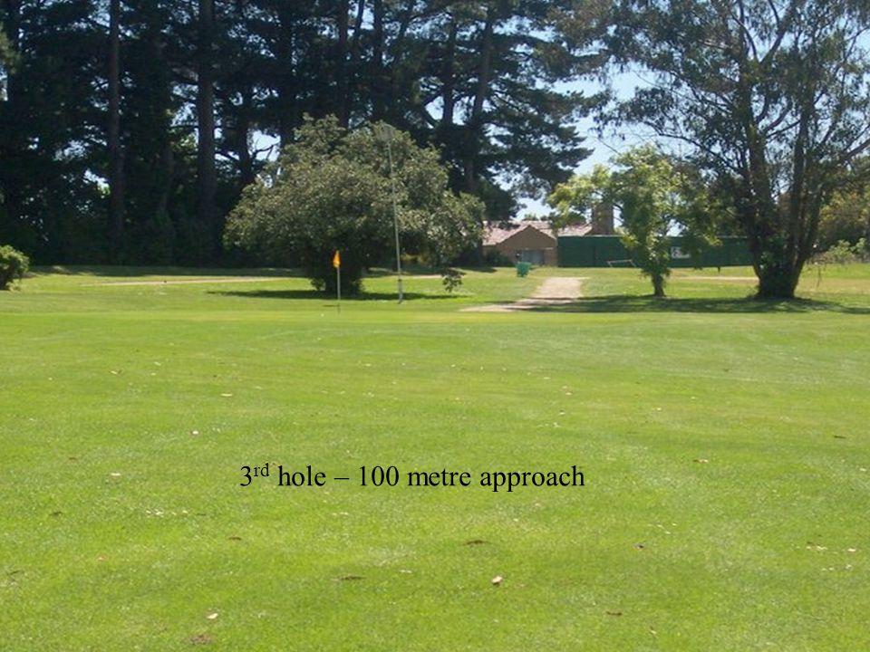 3 rd hole – 100 metre approach
