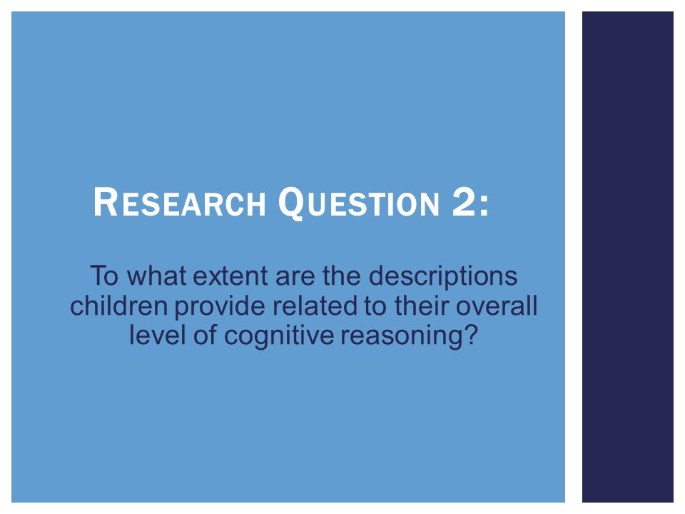 To what extent are the descriptions children provide related to their overall level of cognitive reasoning.