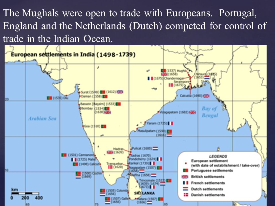 The Mughals were open to trade with Europeans.