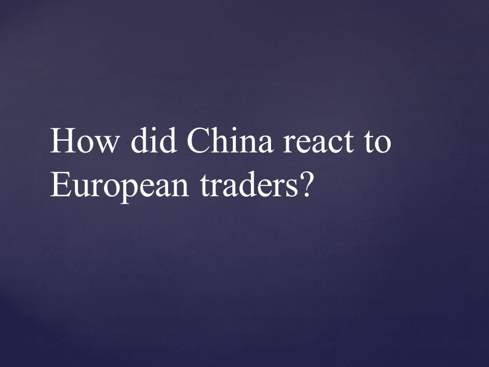 How did China react to European traders?