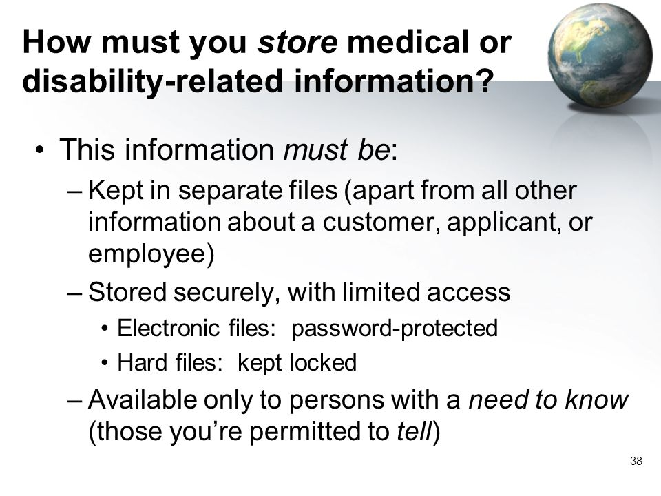 38 How must you store medical or disability-related information.