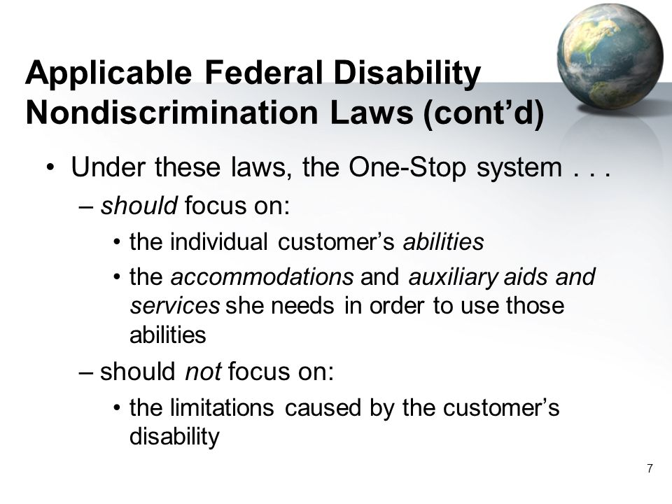 28 Exception Two: Questions you may ask Recipients may invite applicants for employment/training to disclose disability if all of these criteria are met: –Recipient must be either: taking remedial action to correct the effects of past discrimination, or taking voluntary action to overcome the effects of conditions that resulted in limited participation by people with disabilities in the recipient s program or activity, or taking affirmative action under section 503 of the Rehab Act –And...