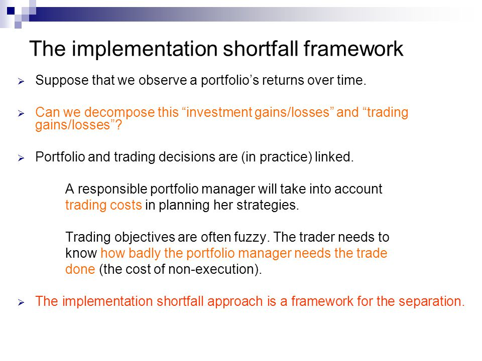 "The implementation shortfall framework  Suppose that we observe a portfolio's returns over time.  Can we decompose this ""investment gains/losses"" an"