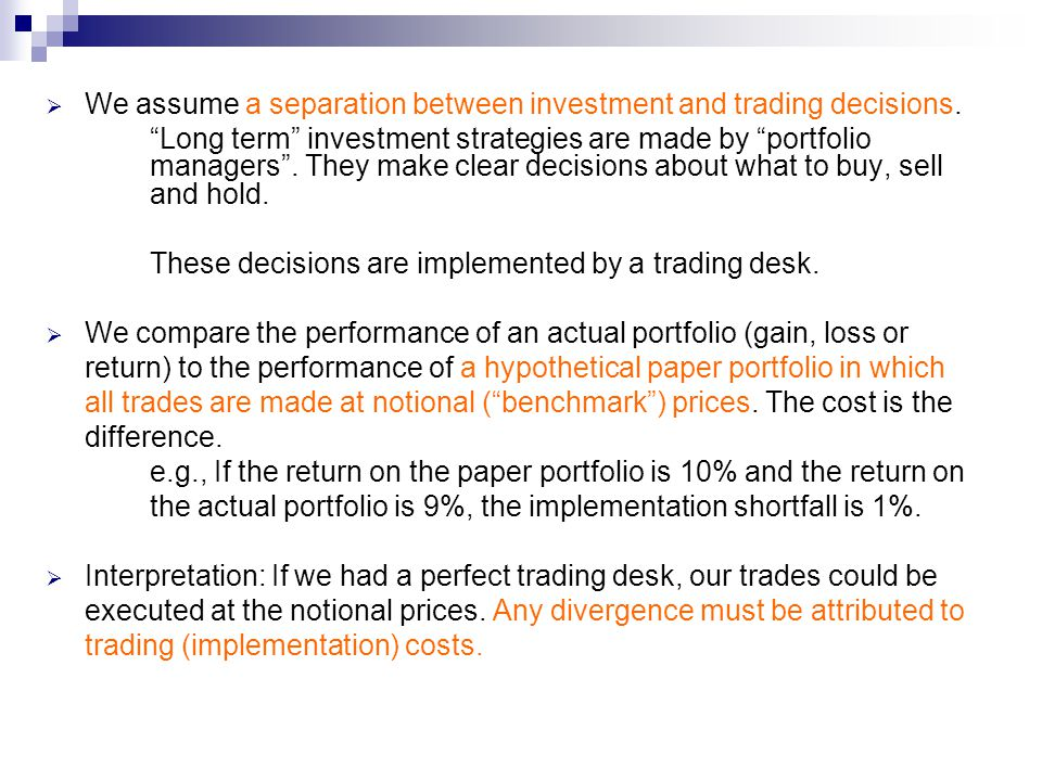 " We assume a separation between investment and trading decisions. ""Long term"" investment strategies are made by ""portfolio managers"". They make clear"