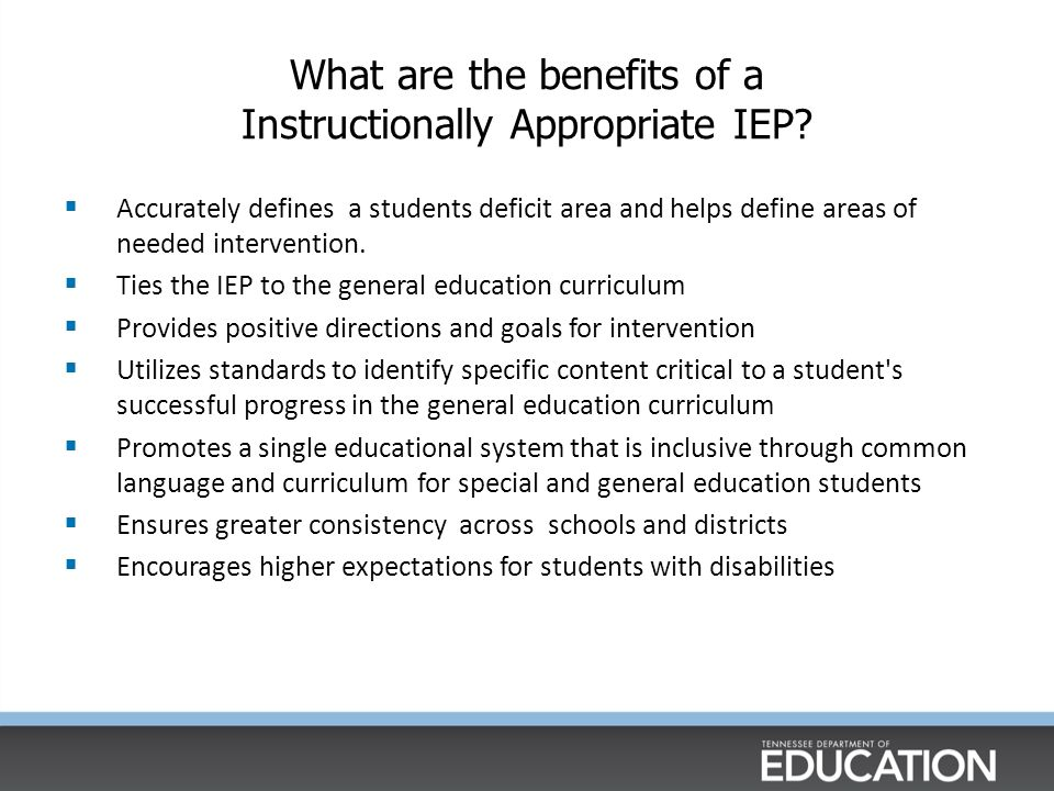 What are the benefits of a Instructionally Appropriate IEP.