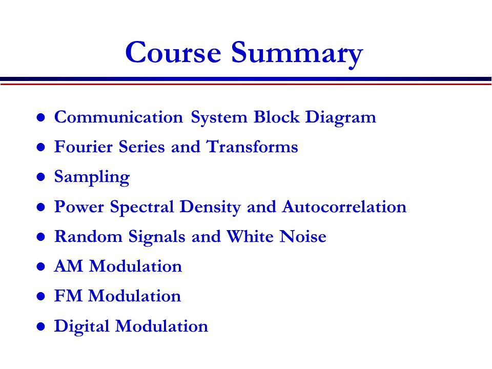 Communication System Block Diagram Source encoder converts message into a message signal or bits.