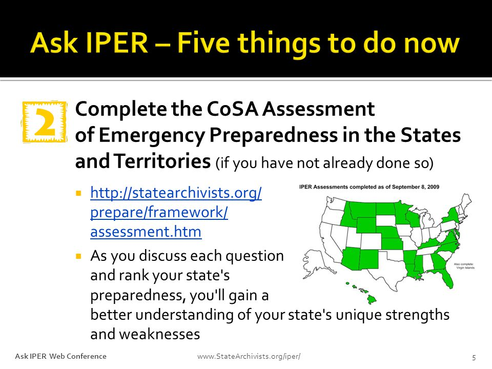 Complete the CoSA Assessment of Emergency Preparedness in the States and Territories (if you have not already done so)  http://statearchivists.org/ p
