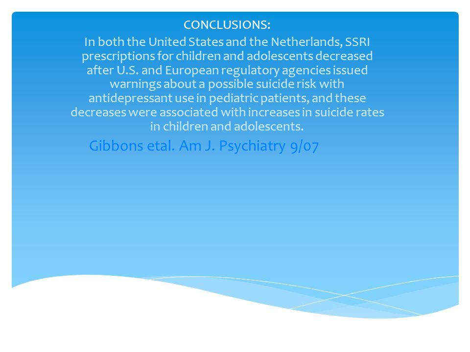 CONCLUSIONS: In both the United States and the Netherlands, SSRI prescriptions for children and adolescents decreased after U.S.