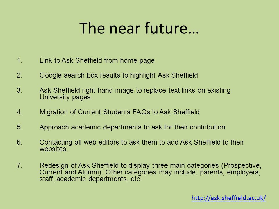 The near future… 1. Link to Ask Sheffield from home page 2.