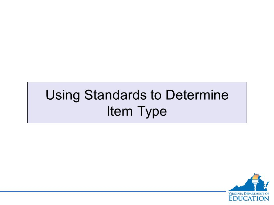 Using Standards to Determine Item Type