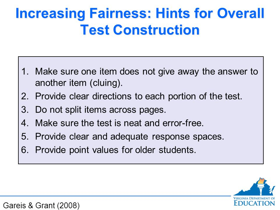 Increasing Fairness: Hints for Overall Test Construction 1.Make sure one item does not give away the answer to another item (cluing).