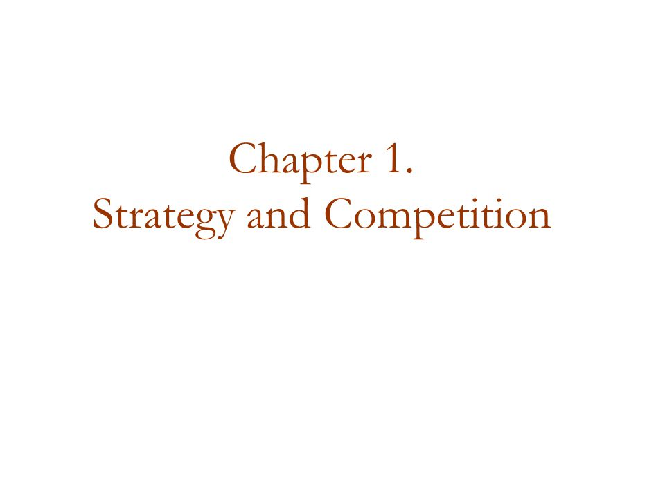 Chapter 1. Strategy and Competition