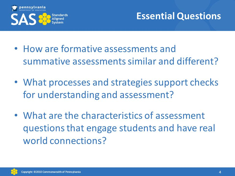 Essential Questions How are formative assessments and summative assessments similar and different.