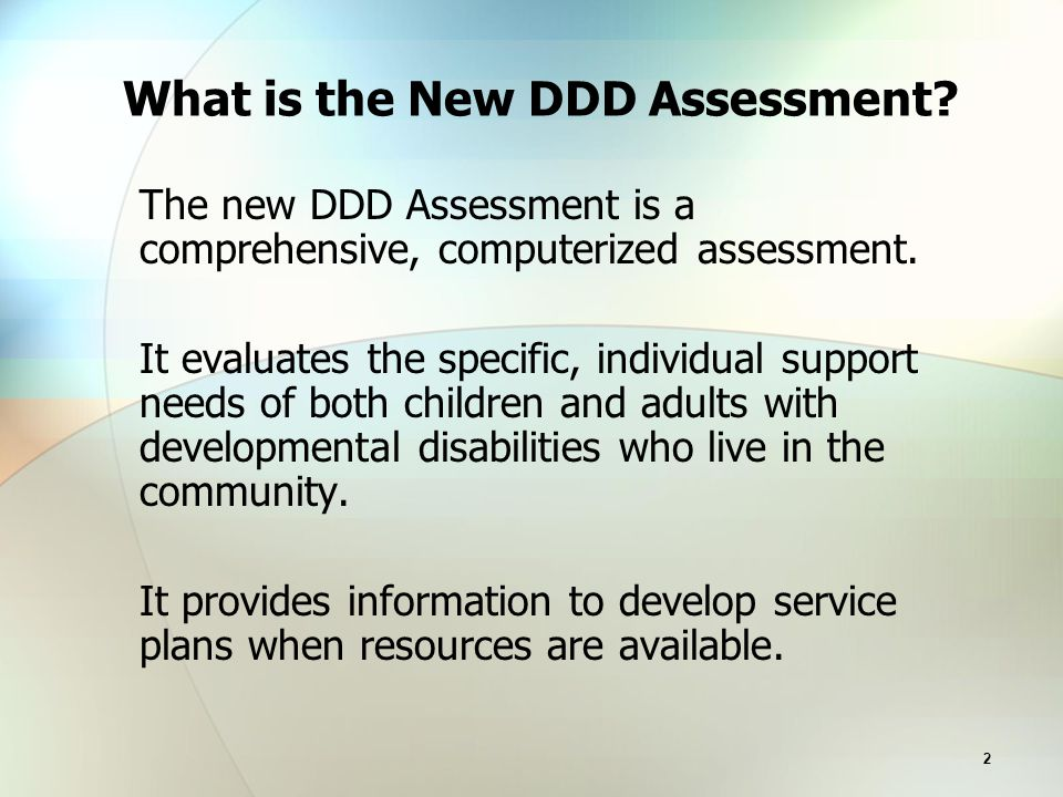 2 What is the New DDD Assessment.