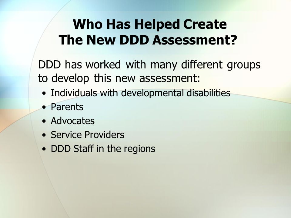 Who Has Helped Create The New DDD Assessment.