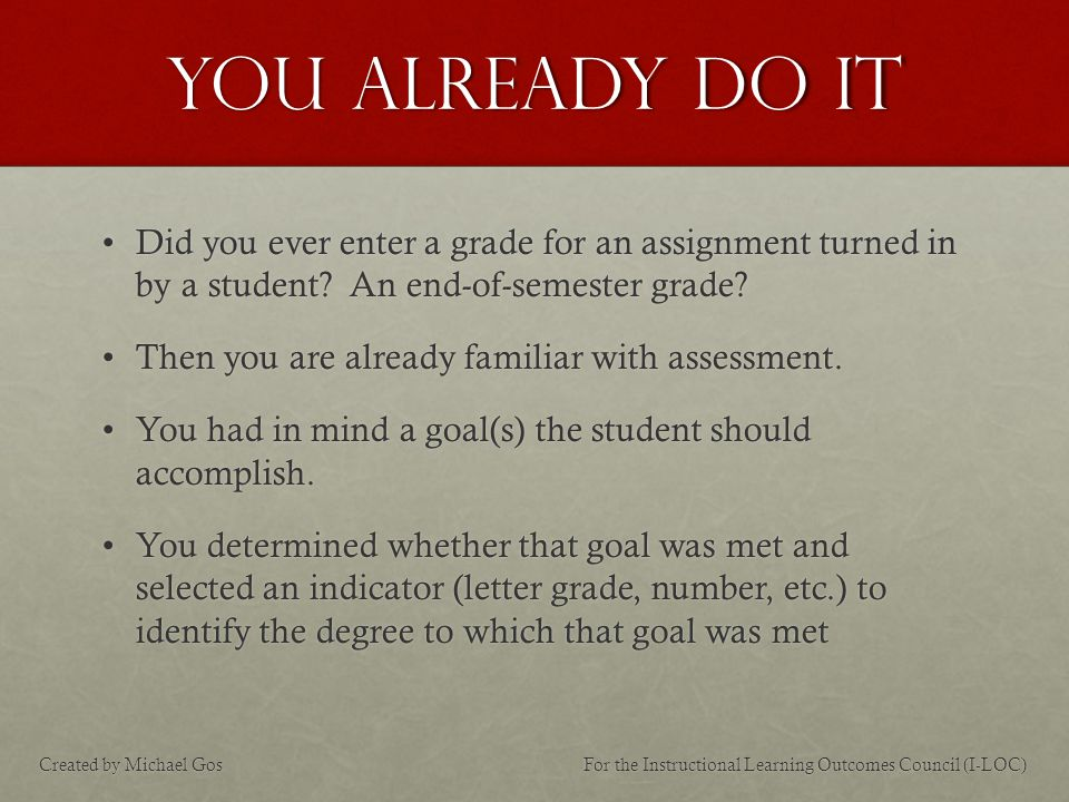 You already do it Did you ever enter a grade for an assignment turned in by a student.