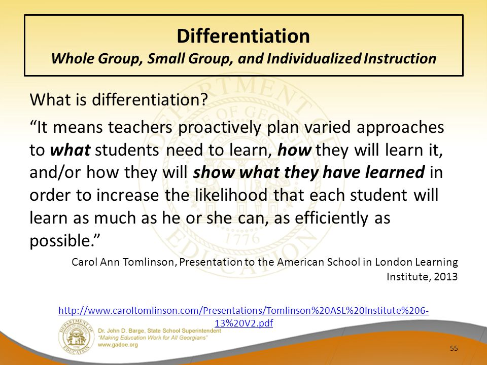 Differentiation Whole Group, Small Group, and Individualized Instruction What is differentiation.