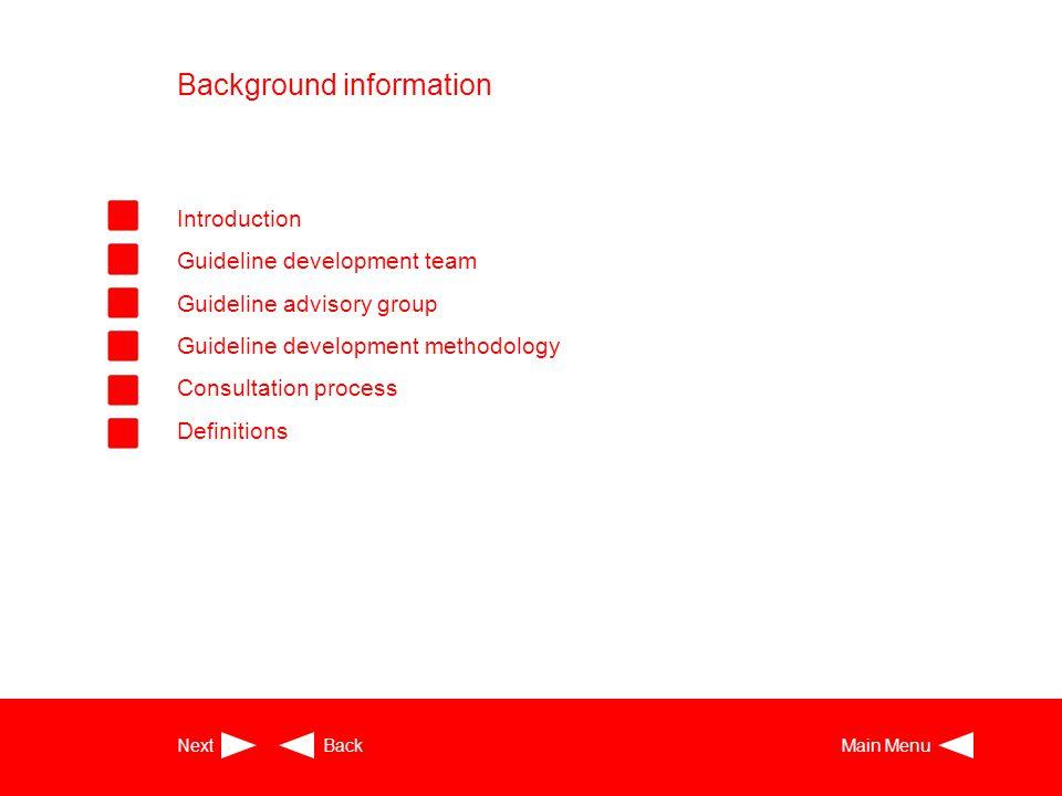 Background information Introduction Guideline development team Guideline advisory group Guideline development methodology Consultation process Definit