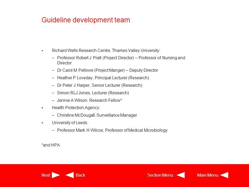 Guideline development team Richard Wells Research Centre, Thames Valley University: –Professor Robert J Pratt (Project Director) – Professor of Nursin