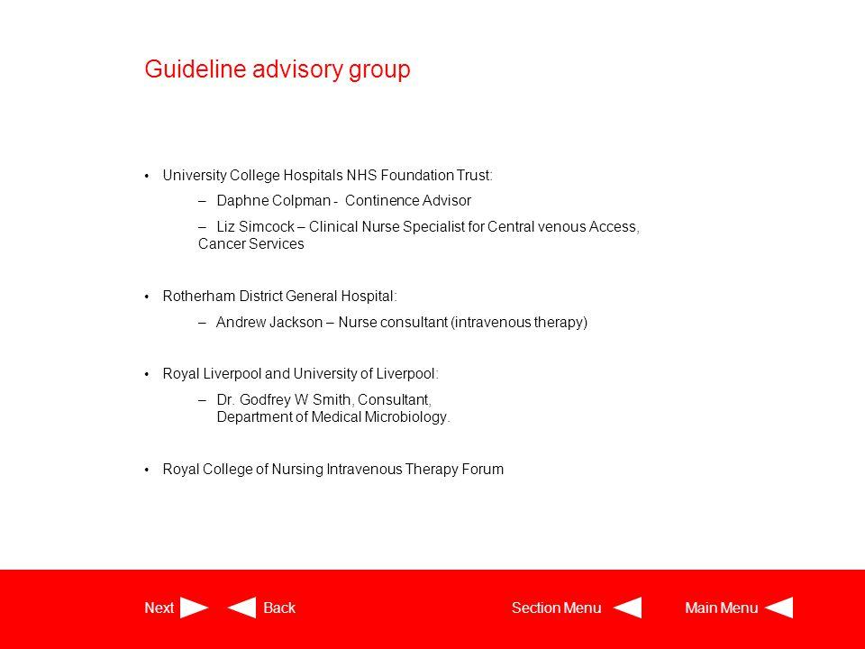 Guideline advisory group University College Hospitals NHS Foundation Trust: –Daphne Colpman - Continence Advisor – Liz Simcock – Clinical Nurse Specia