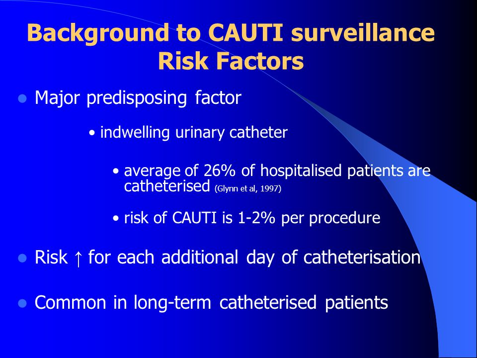 Exclusions cntd…………… Patients are excluded if: They have a single in-and-out catheter The indwelling catheter has been in place for less than 6 hours The catheterisation is intermittent (i.e.