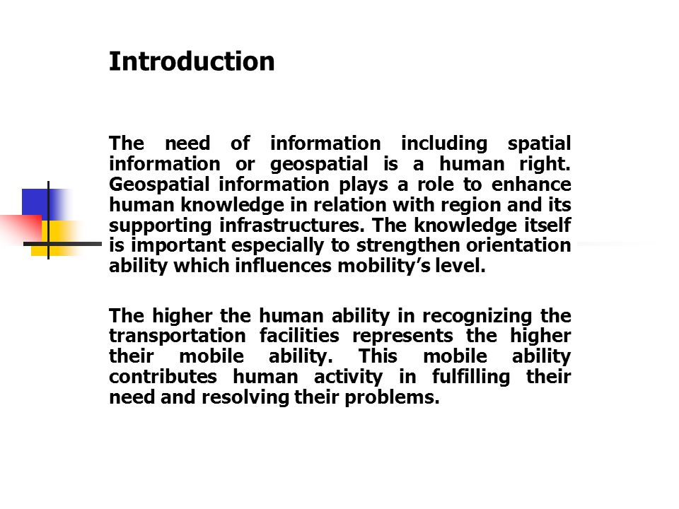 Introduction Data and geospatial information are commonly available in the form of map both digital and paper sheet.