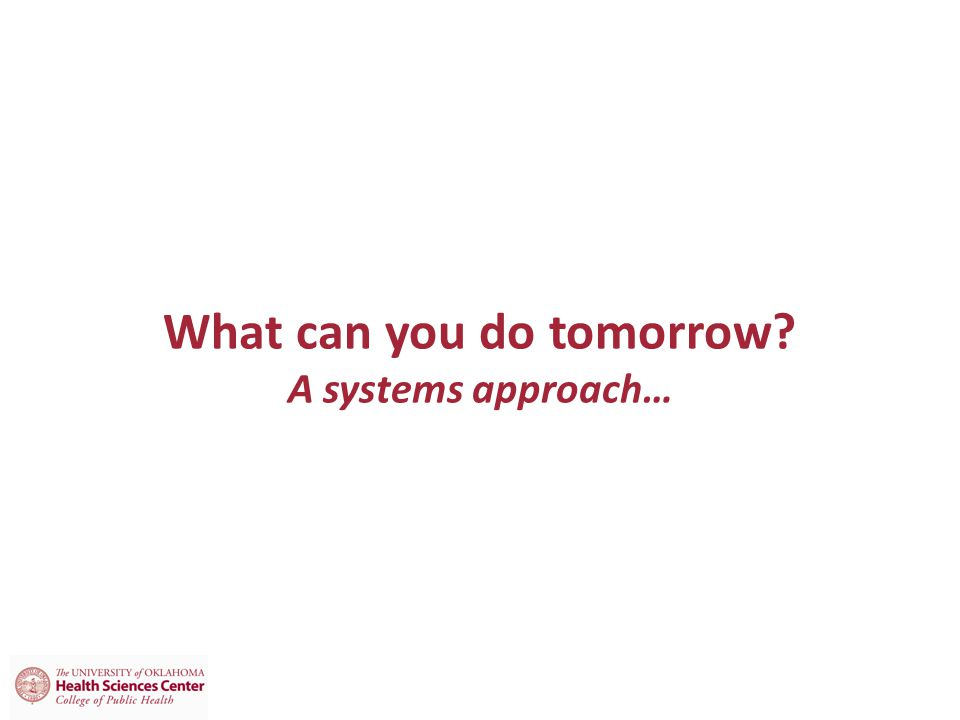 What can you do tomorrow? A systems approach…