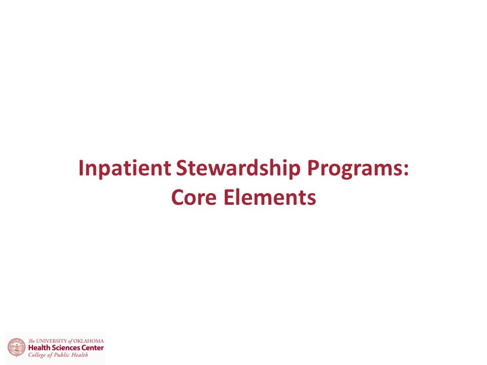 Inpatient Stewardship Programs: Core Elements