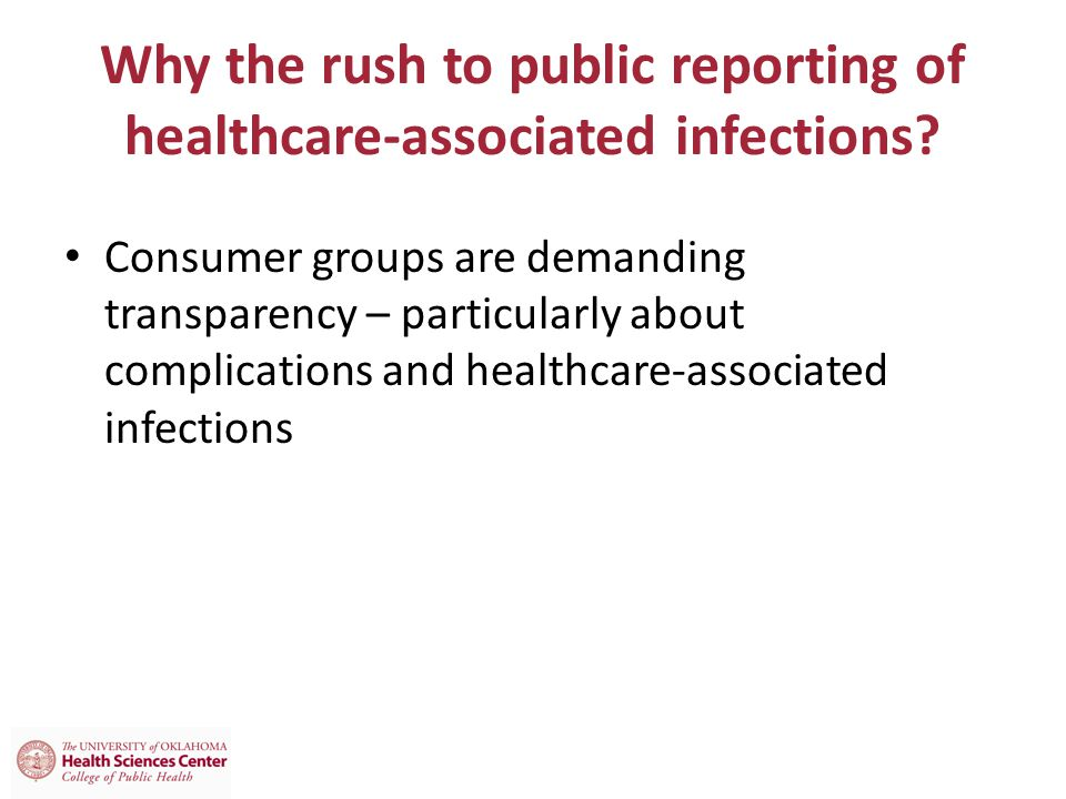 Why the rush to public reporting of healthcare-associated infections.