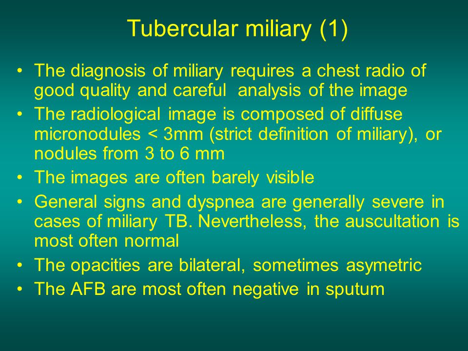 Tubercular miliary(2) The tuberculous miliary is frequent in cases of AIDS with severe immunodepression.