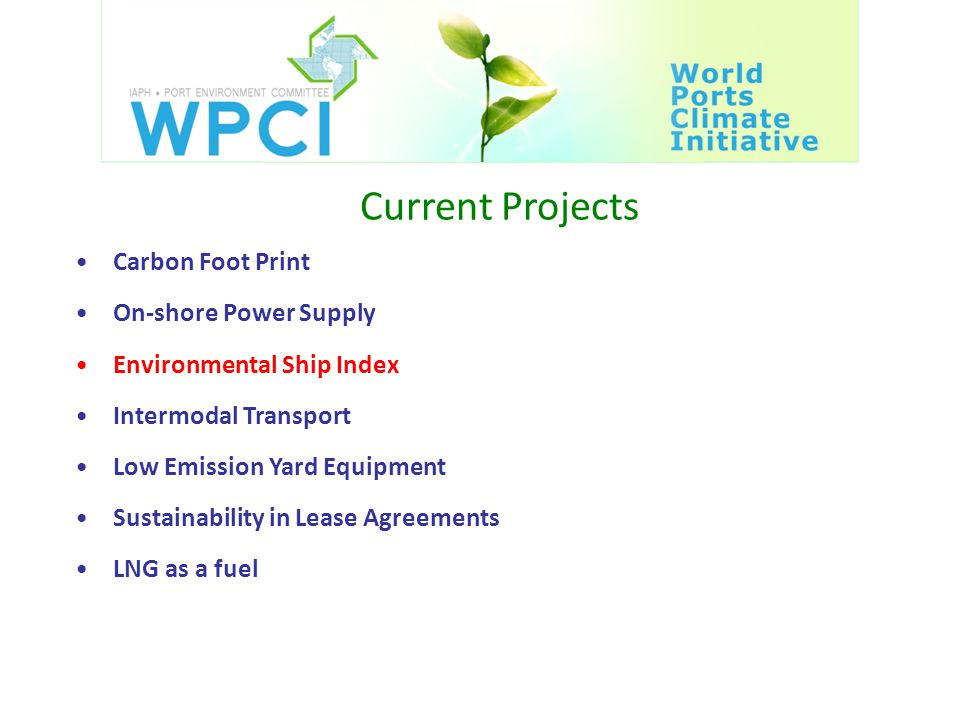 Current Projects Carbon Foot Print On-shore Power Supply Environmental Ship Index Intermodal Transport Low Emission Yard Equipment Sustainability in Lease Agreements LNG as a fuel