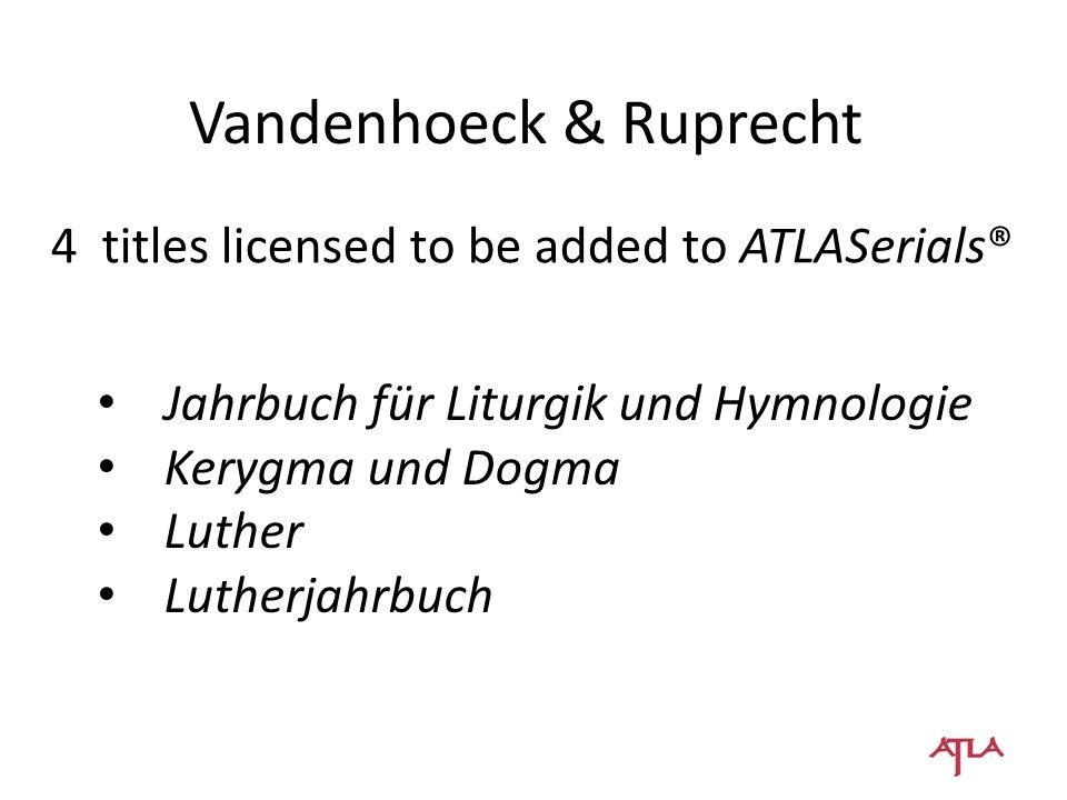 Vandenhoeck & Ruprecht Jahrbuch für Liturgik und Hymnologie Kerygma und Dogma Luther Lutherjahrbuch 4 titles licensed to be added to ATLASerials®